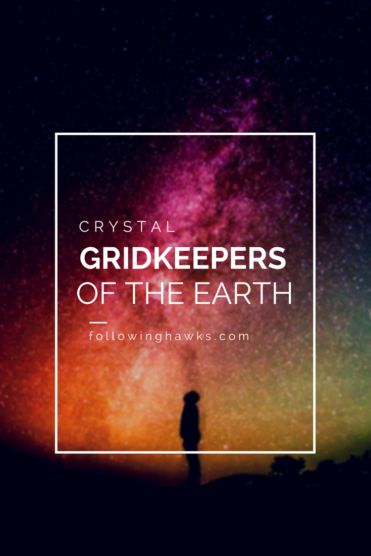 I think of grid keepers like individual crystals tuning the earth's frequencies.