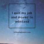 I Quit My Job & Moved to Montana
