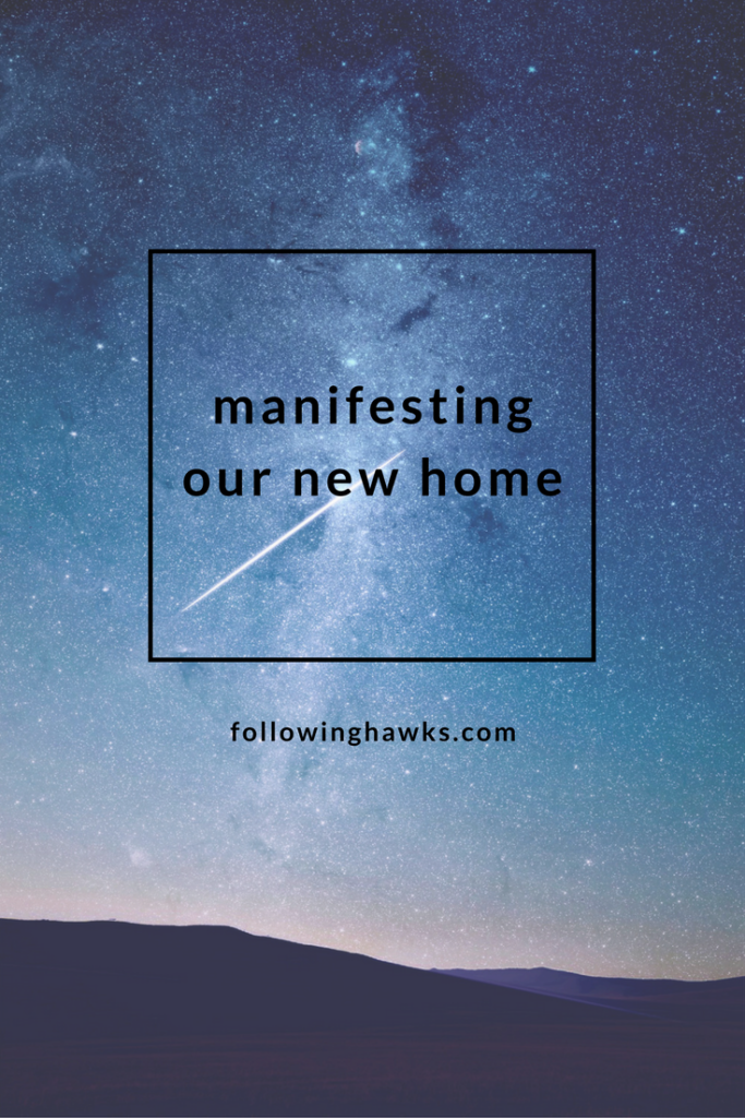 How we manifested our new home. It wasn't as easy as you might think.