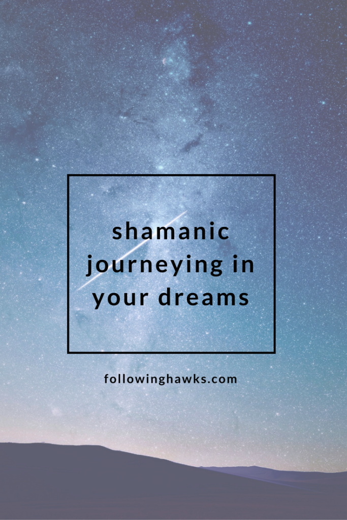 Shamanic Journey | Dreams | Shamanic journeying in your dreams