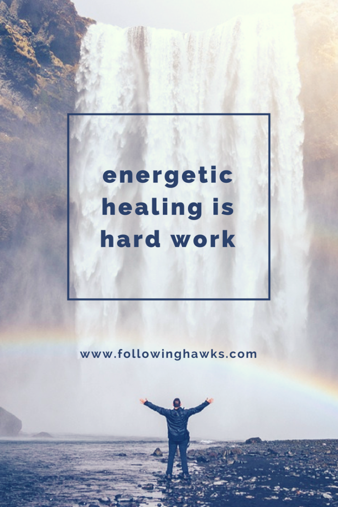 Energy | Healing | Shamanism | Energetic healing is hard work
