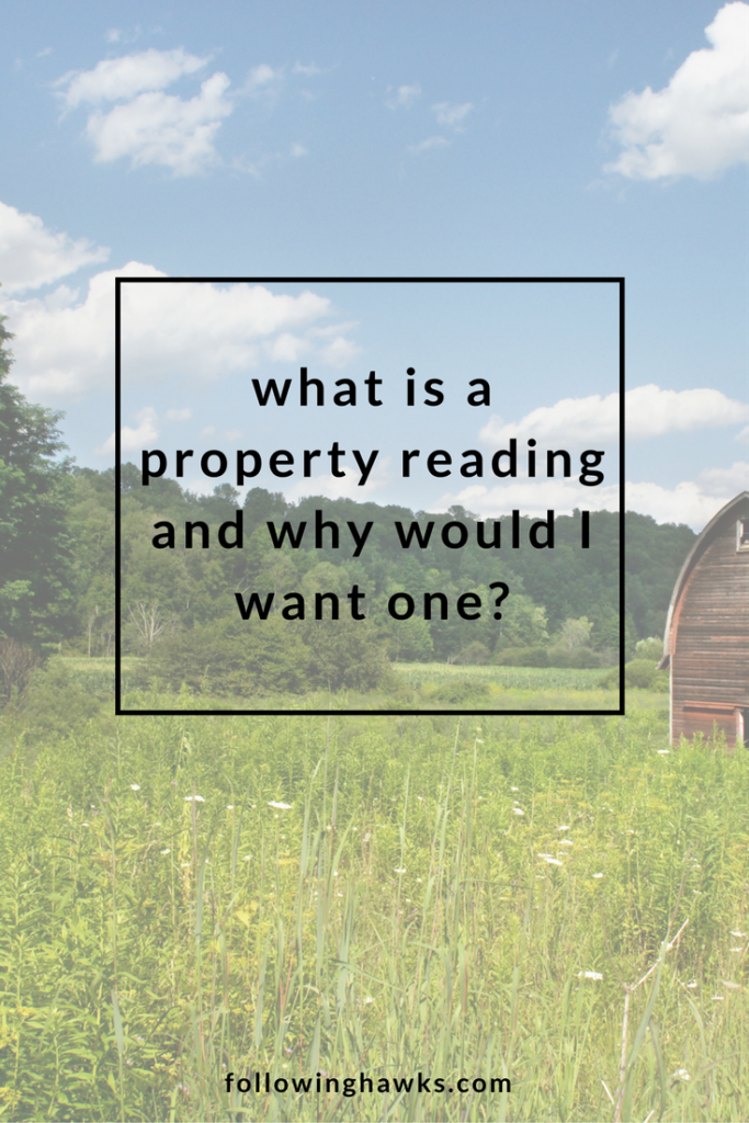 Wherever you live, there is land beneath you and spirits around you whose job it is to help care for it. A property reading will introduce you to them.