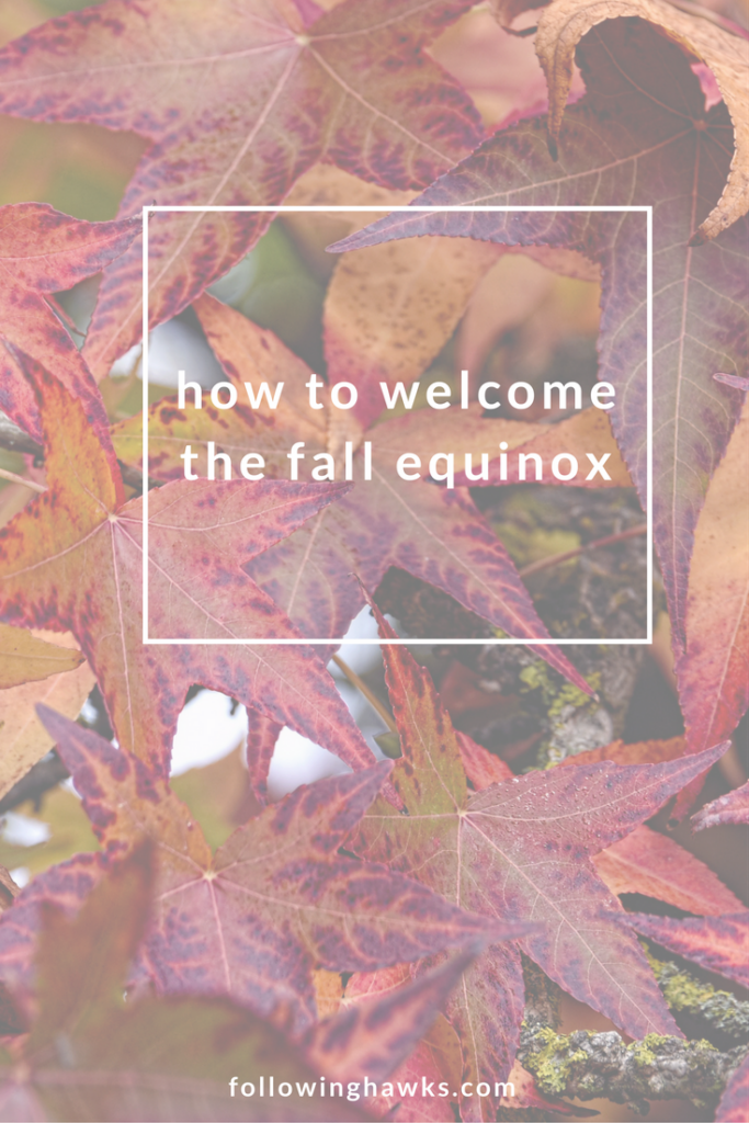Fall | Autumn | Equinox | How to welcome the fall equinox.