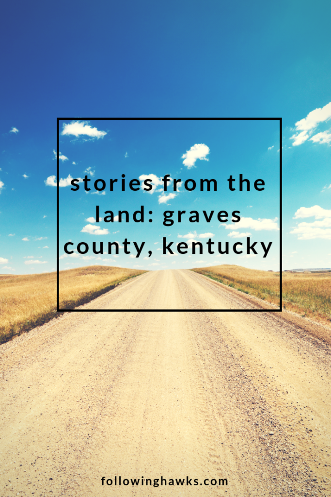 Stories from the Land: Graves County, Kentucky