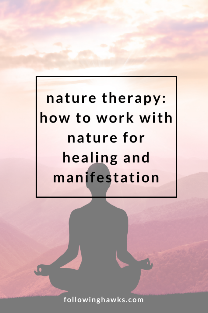 How to use nature therapy to shift your vibration for healing and manifestation. Click through to learn how it works and get two free meditations to experience the healing power of nature. #manifestation #naturetherapy #naturalhealing #vibration #meditation